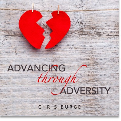 Advancing_Through_Adversity_by_Chris_Burge-Teaching-Series-CBMI-Reach_Your_Divine_Potential-chrisburgeministries.org- Daily_Audio_Prayer