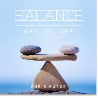 Balance_Key_Life_by_Chris_Burge-Teaching-Series-CBMI-Reach_Your_Divine_Potential-chrisburgeministries.org--Daily_Audio_Prayer