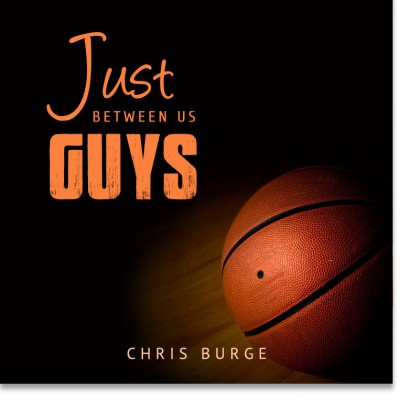 Just_Between_Us_Guys_by_Chris_Burge-Teaching-Series-CBMI-Reach_Your_Divine_Potential-chrisburgeministries