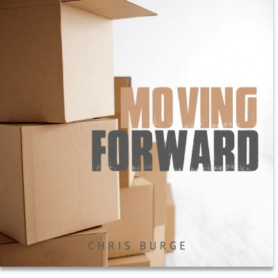 Moving_Forward_by_Chris_Burge-Teaching-Series-CBMI-Reach_Your_Divine_Potential-chrisburgeministries