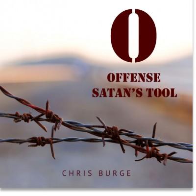 Offense_Satans_Tool_by_Chris_Burge-Teaching-Series-CBMI-Reach_Your_Divine_Potential-chrisburgeministries