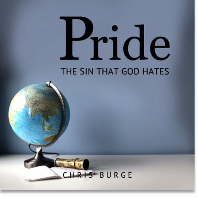 Pride_Sin_God_Hates_by_Chris_Burge-Teaching-Series-CBMI-Reach_Your_Divine_Potential-chrisburgeministries