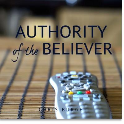 Authority_ofthe_Believer_Chris_Burge-Teaching-Series-CBMI-Reach_Your_Divine_Potential-chrisburgeministries