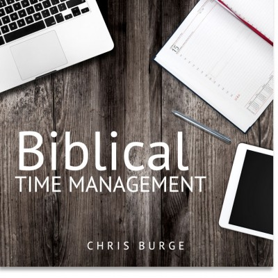 Biblical_Time_Management_by_Chris_Burge-Teaching-Series-CBMI-Reach_Your_Divine_Potential-chrisburgeministries