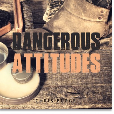 Dangerous_Attitudes_By_Burge-Teaching-Series-CBMI-Reach_Your_Divine_Potential-chrisburgeministries