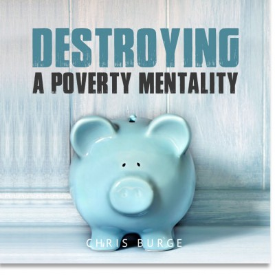Destroying_Poverty_Mentality2_Chris_Burge-Teaching-Series-CBMI-Reach_Your_Divine_Potential-chrisburgeministries