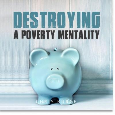 Destroying_Poverty_Mentality2_Chris_Burge-Teaching-Series-CBMI-Reach_Your_Divine_Potential-chrisburgeministries