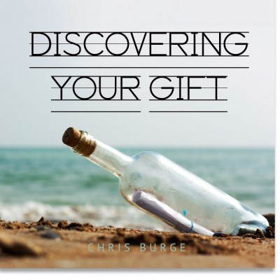 Discovering_Your_Gift_Chris_Burge-Teaching-Series-CBMI-Reach_Your_Divine_Potential-chrisburgeministries