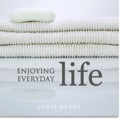 Enjoying_Everyday_Life_Chris_Burge-Teaching-Series-CBMI-Reach_Your_Divine_Potential-chrisburgeministries