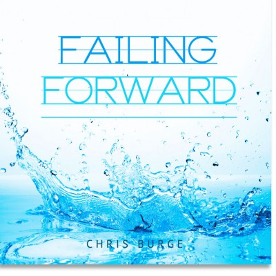 Failing_Forward_Chris_Burge-Teaching-Series-CBMI-Reach_Your_Divine_Potential-chrisburgeministries
