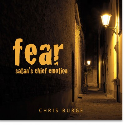 Fear_By_Chris_Burge-Teaching-Series-CBMI-Reach_Your_Divine_Potential-chrisburgeministries