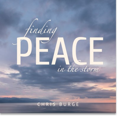 Finding_Peace_Strom_by_Chris_Burge-Teaching-Series-CBMI-Reach_Your_Divine_Potential-chrisburgeministries