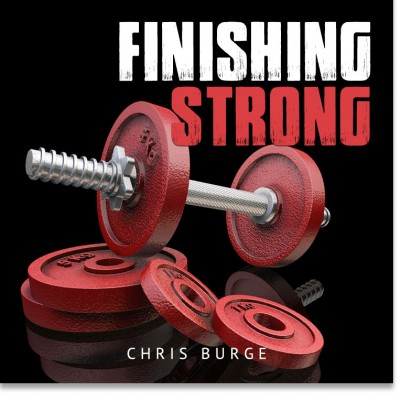 Finishing_Strong_by_Chris_Burge-Teaching-Series-CBMI-Reach_Your_Divine_Potential-chrisburgeministries