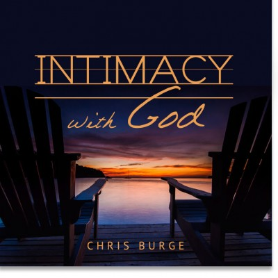 Intimacy_With_God_Chris_Burge-Teaching-Series-CBMI-Reach_Your_Divine_Potential-chrisburgeministries