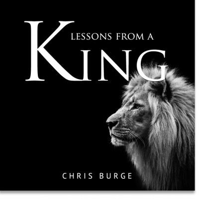 Lessons_From_A_King_by_Chris_Burge-Teaching-Series-CBMI-Reach_Your_Divine_Potential-chrisburgeministries