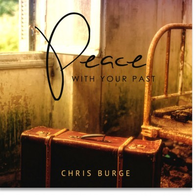 Making_Peace_With_Your_Past_Chris_Burge-Teaching-Series-CBMI-Reach_Your_Divine_Potential-chrisburgeministries