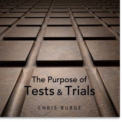 Purpose_Test_Trials_By_Chris_Burge-Teaching-Series-CBMI-Reach_Your_Divine_Potential-chrisburgeministries