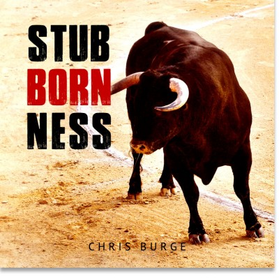 Stubbornness_by_Chris_Burge-Teaching-Series-CBMI-Reach_Your_Divine_Potential-chrisburgeministries