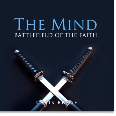 The_Mind_Battlefield_Faith_By_Chris_Burge-Teaching-Series-CBMI-Reach_Your_Divine_Potential-chrisburgeministries