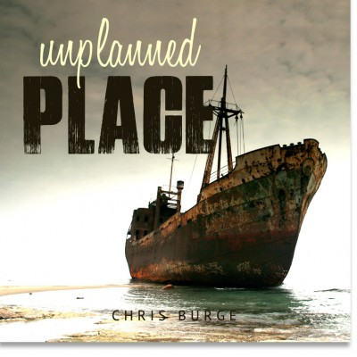 Unplanned_Place_By_Chris_Burge-Teaching-Series-CBMI-Reach_Your_Divine_Potential-chrisburgeministries