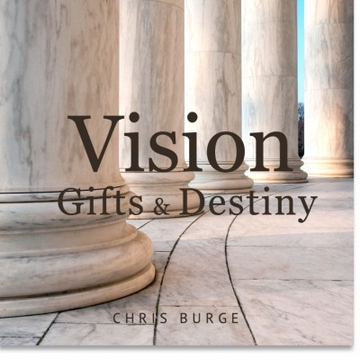 Vision_Gift_Destiny_By_Chris_Burge-Teaching-Series-CBMI-Reach_Your_Divine_Potential-chrisburgeministries