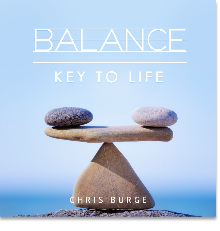 Balance_Key_Life_by_Chris_Burge-Teaching-Series-CBMI-Reach_Your_Divine_Potential-chrisburgeministries