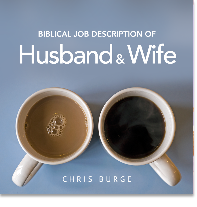 Biblical_Job_Description_Husband_Wife_by_Chris_Burge-Teaching-Series-CBMI-Reach_Your_Divine_Potential-chrisburgeministries