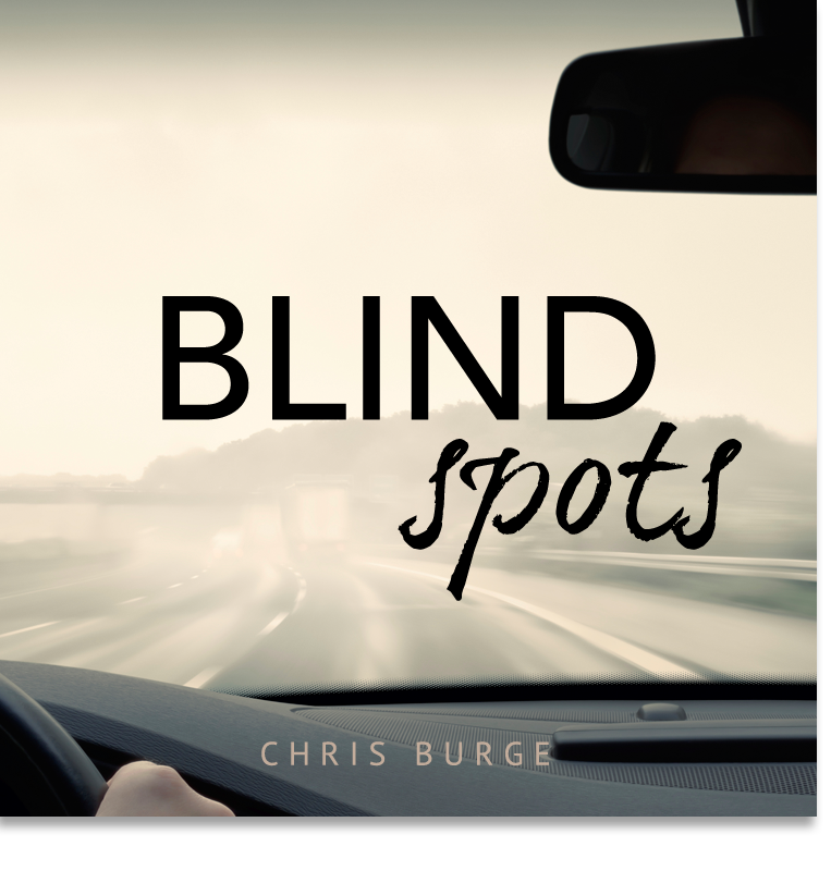 Blid_Spots_by_Chris_Burge-Teaching-Series-CBMI-Reach_Your_Divine_Potential-chrisburgeministries