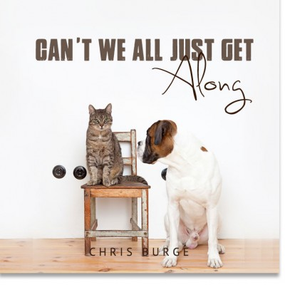 Cant_We_All_Just_Get_Along_by_Chris_Burge-Teaching-Series-CBMI-Reach_Your_Divine_Potential-chrisburgeministries