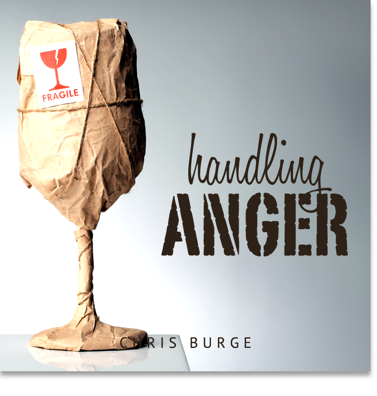 Handling_Anger_by_Chris_Burge-Teaching-Series-CBMI-Reach_Your_Divine_Potential-chrisburgeministries