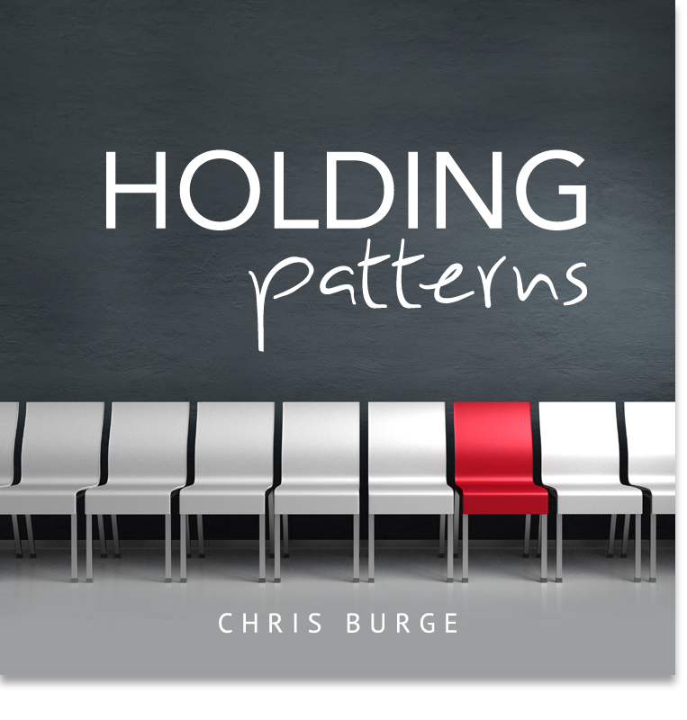 Holding_Patterns_by_Chris_Burge-Teaching-Series-CBMI-Reach_Your_Divine_Potential-chrisburgeministries