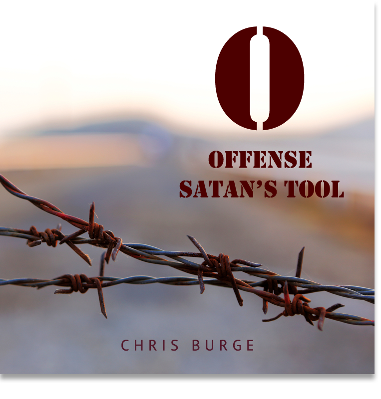 Offense_Satans_Tool_by_Chris_Burge-Teaching-Series-CBMI-Reach_Your_Divine_Potential-chrisburgeministries