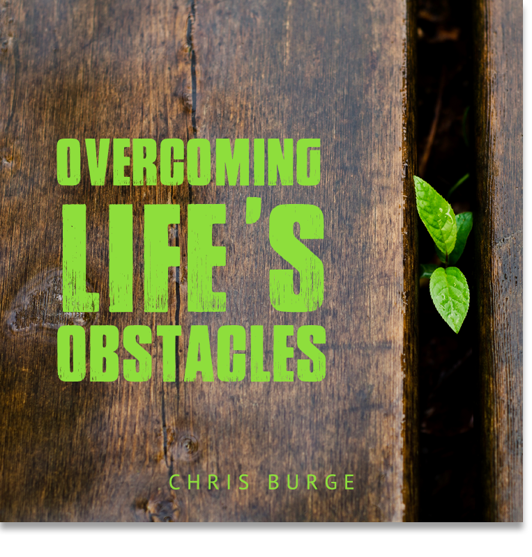 Overcoming_Lifes_Obstacles_by_Chris_Burge-Teaching-Series-CBMI-Reach_Your_Divine_Potential-chrisburgeministries