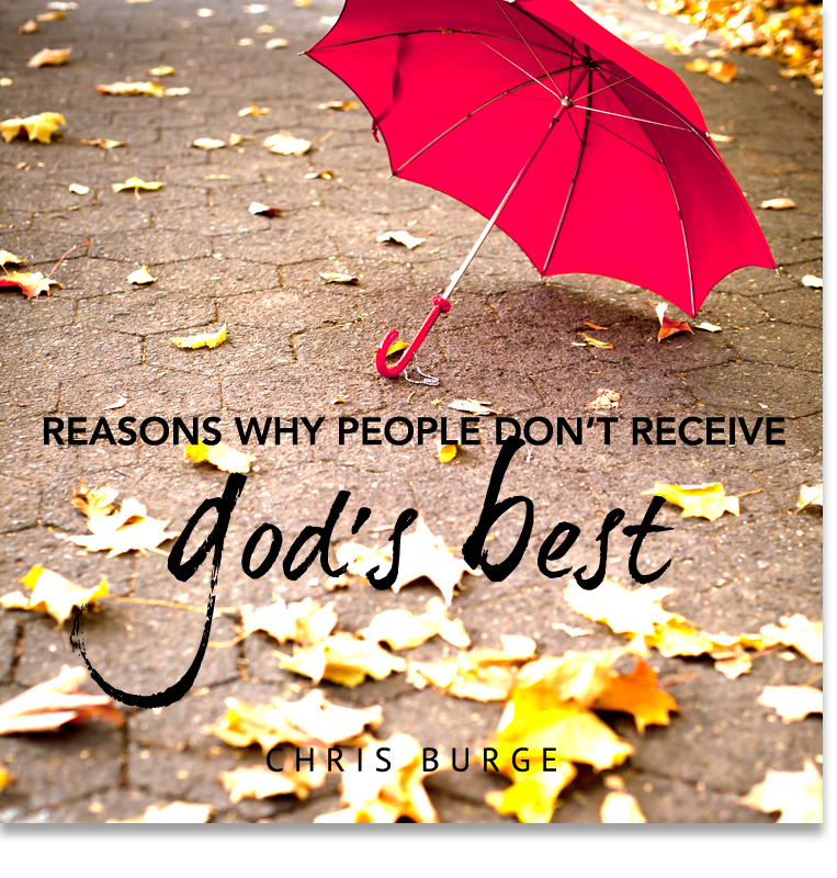 Reasons_Why_People_Dont_Receive_Gods_Best_by_Chris_Burge-Teaching-Series-CBMI-Reach_Your_Divine_Potential-chrisburgeministries