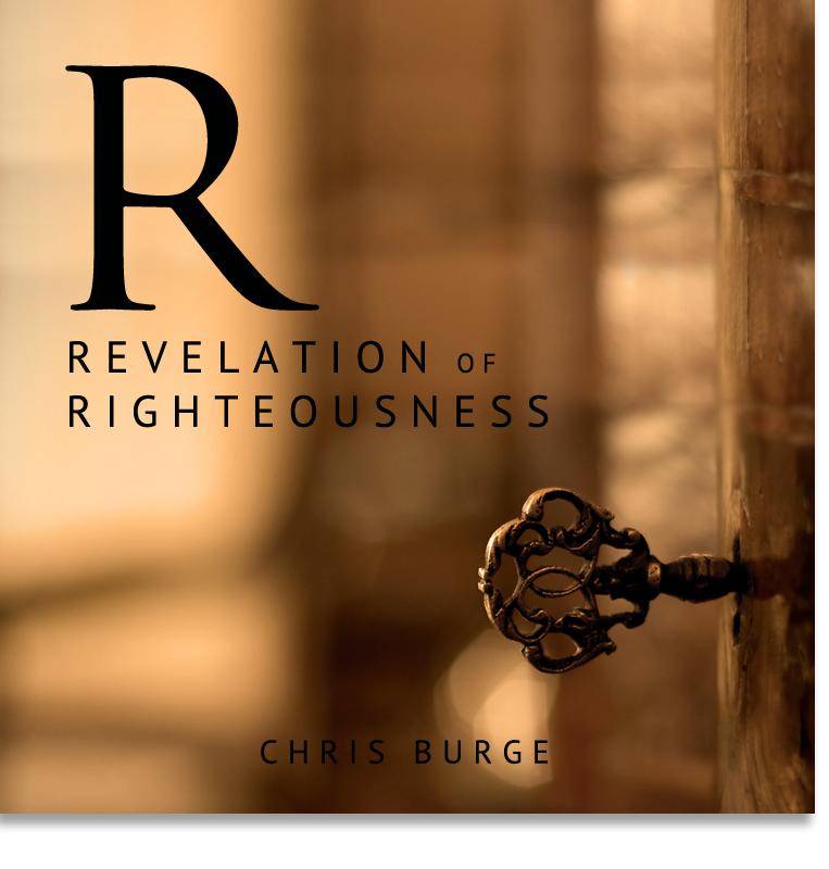 Revelation_of_Righteousness_Chris_Burge-Teaching-Series-CBMI-Reach_Your_Divine_Potential-chrisburgeministries