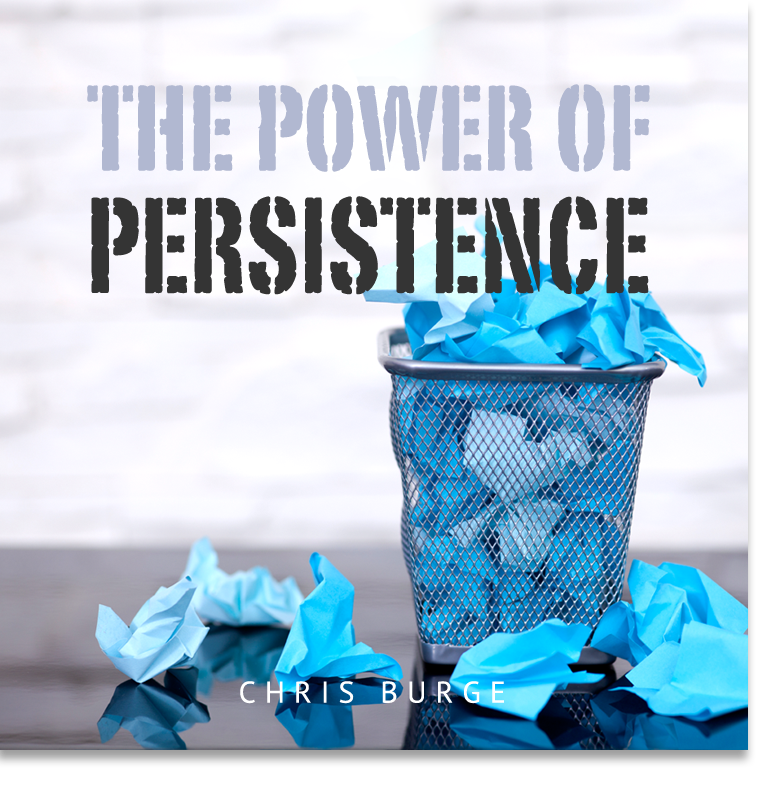 The_Power_Persistence_By_Chris_Burge-Teaching-Series-CBMI-Reach_Your_Divine_Potential-chrisburgeministries