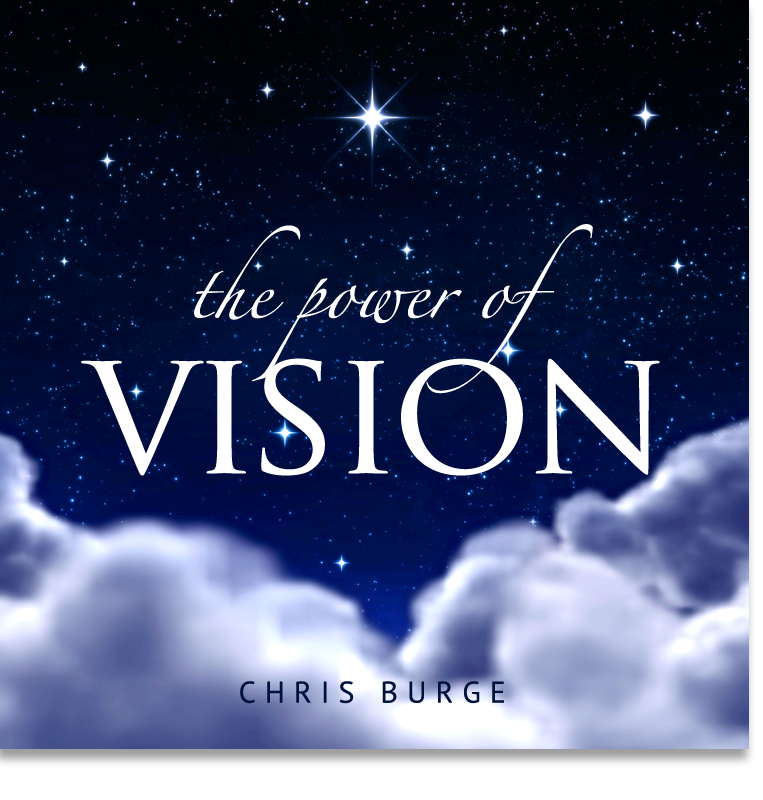 The_Power_Vision_By_Chris_Burge-Teaching-Series-CBMI-Reach_Your_Divine_Potential-chrisburgeministries