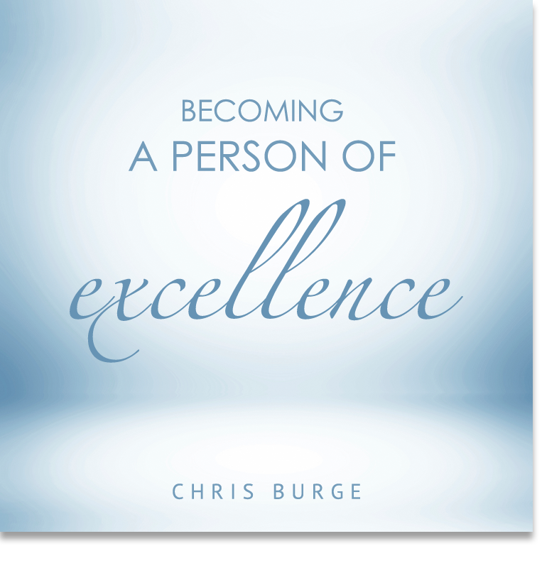 Becoming_A_Person_Of_Excellence_by_Chris_Burge-Teaching-Series-CBMI-Reach_Your_Divine_Potential-chrisburgeministries