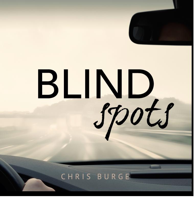 Blid_Spots_by_Chris_Burge-Teaching-Series-CBMI-Reach_Your_Divine_Potential-chrisburgeministries