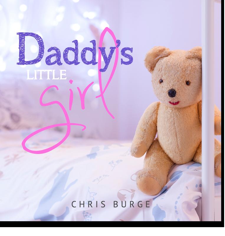 Daddys_Little_Girl_by_Chris_Burge-Teaching-Series-CBMI-Reach_Your_Divine_Potential-chrisburgeministries