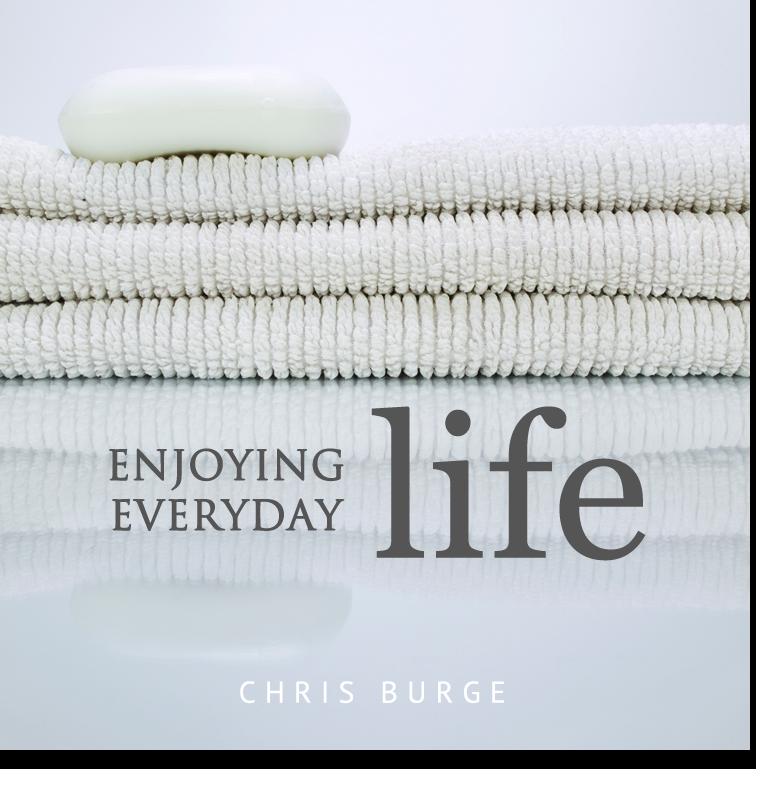 Enjoying_Everyday_Life_Chris_Burge-Teaching-Series-CBMI-Reach_Your_Divine_Potential-chrisburgeministries