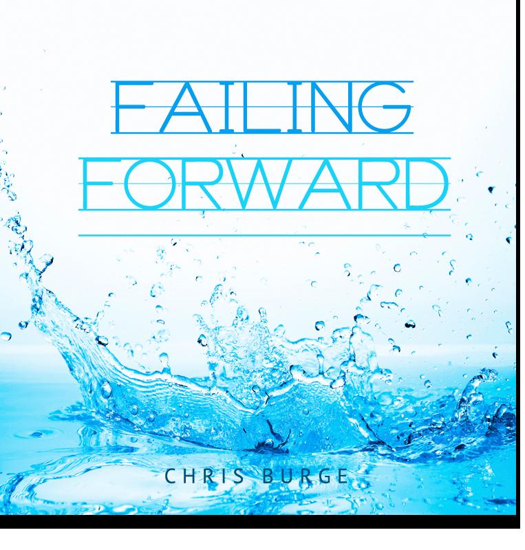 Failing_Forward_Chris_Burge-Teaching-Series-CBMI-Reach_Your_Divine_Potential-chrisburgeministries