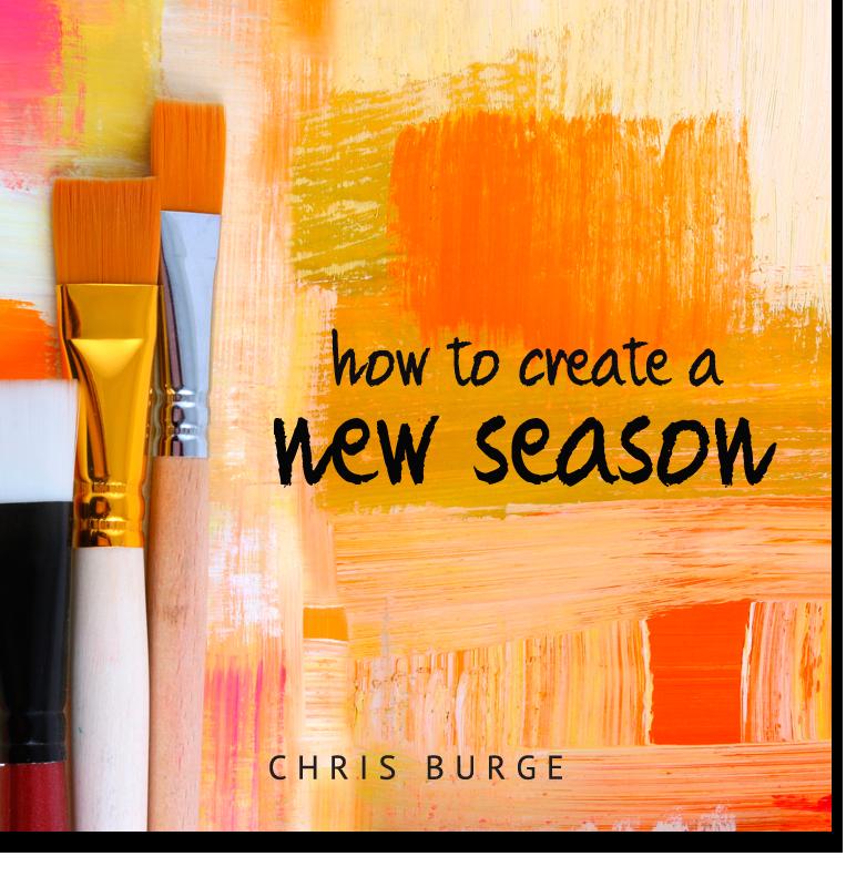 How_To_Create_New_Season_by_Chris_Burge-Teaching-Series-CBMI-Reach_Your_Divine_Potential-chrisburgeministries