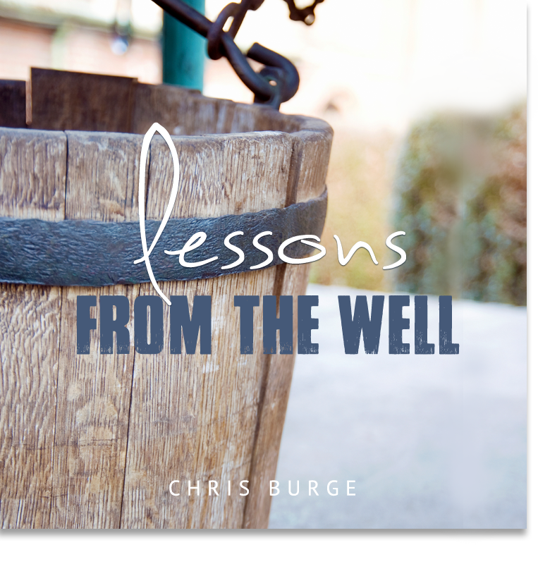 Lessons_From_The_Well_by_Chris_Burge-Teaching-Series-CBMI-Reach_Your_Divine_Potential-chrisburgeministries