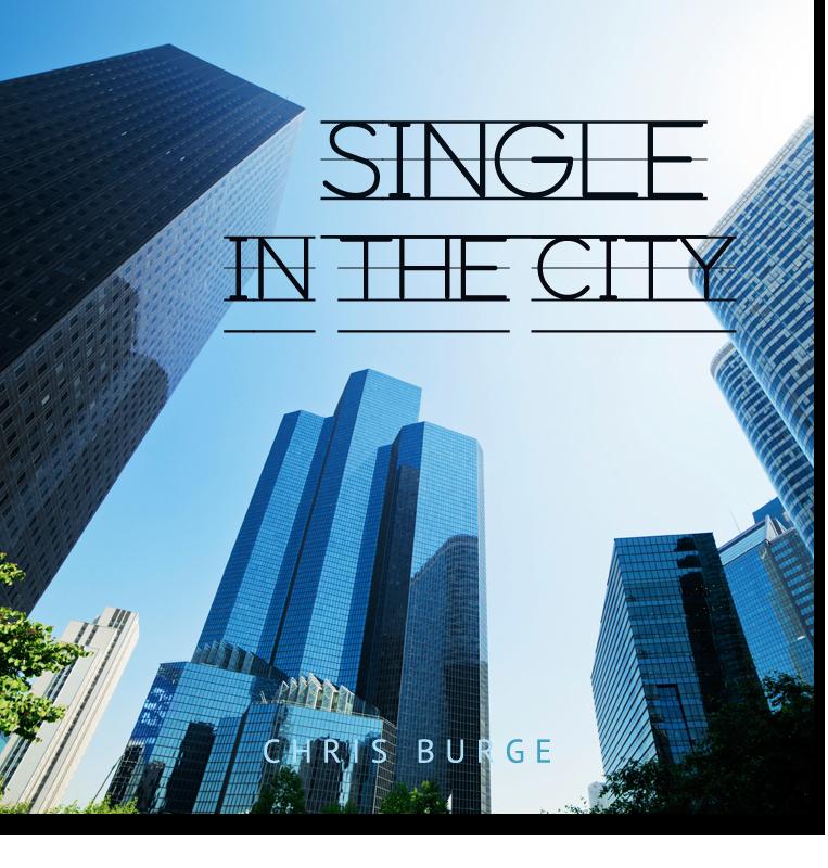 Single_Inthe_City_by_Chris_Burge-Teaching-Series-CBMI-Reach_Your_Divine_Potential-chrisburgeministries