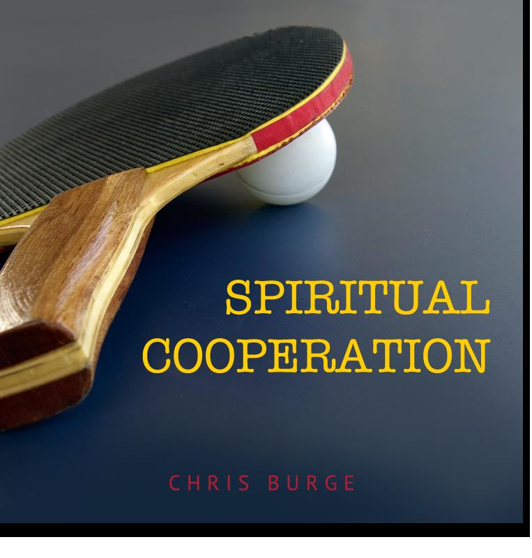 Spiritual_Cooperation_by_Chris_Burge-Teaching-Series-CBMI-Reach_Your_Divine_Potential-chrisburgeministries