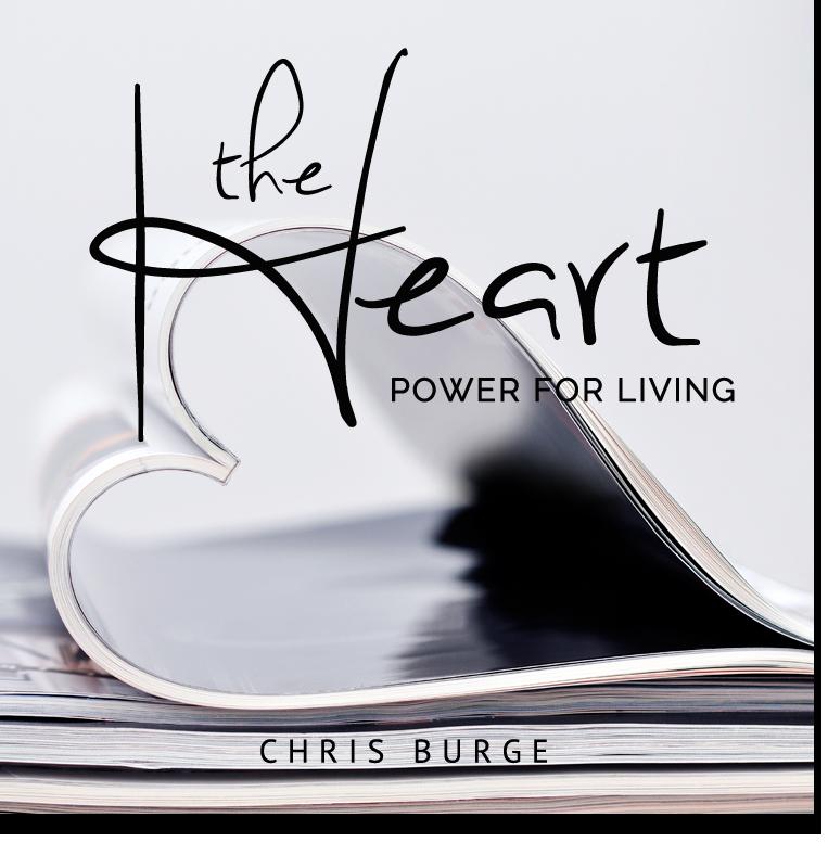 TheHeart_Powerforliing_By_Chris_Burge-Teaching-Series-CBMI-Reach_Your_Divine_Potential-chrisburgeministries